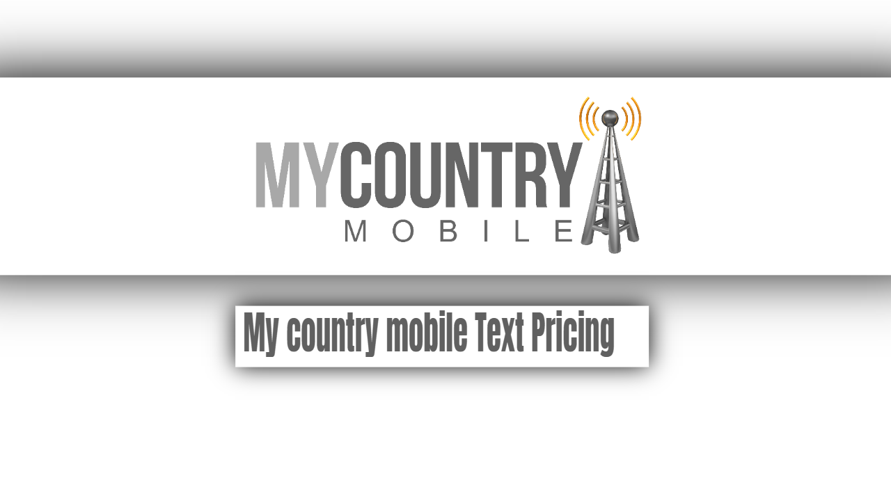 My country mobile Text Pricing