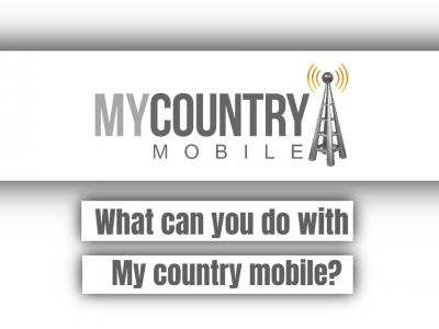 What Can You Do With My Country Mobile?