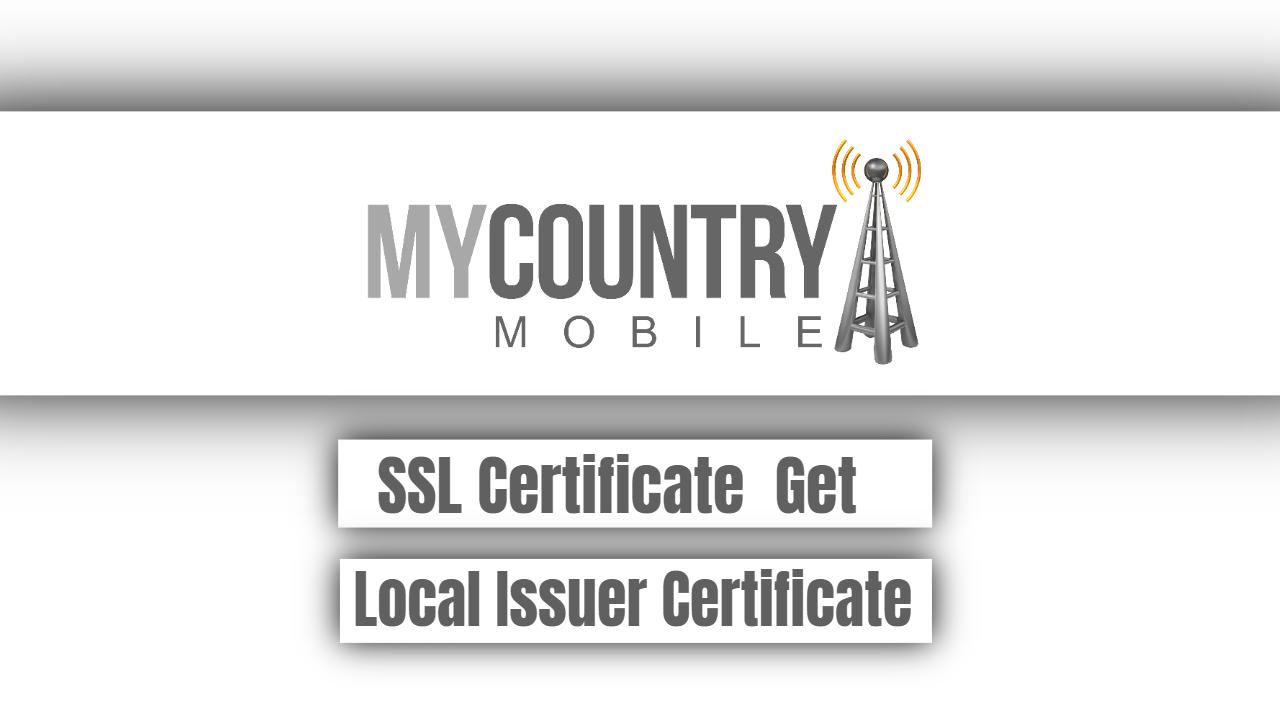 SSL Certificate  Get Local Issuer Certificate