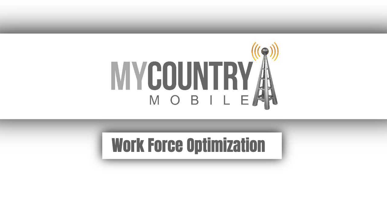 Work Force Optimization