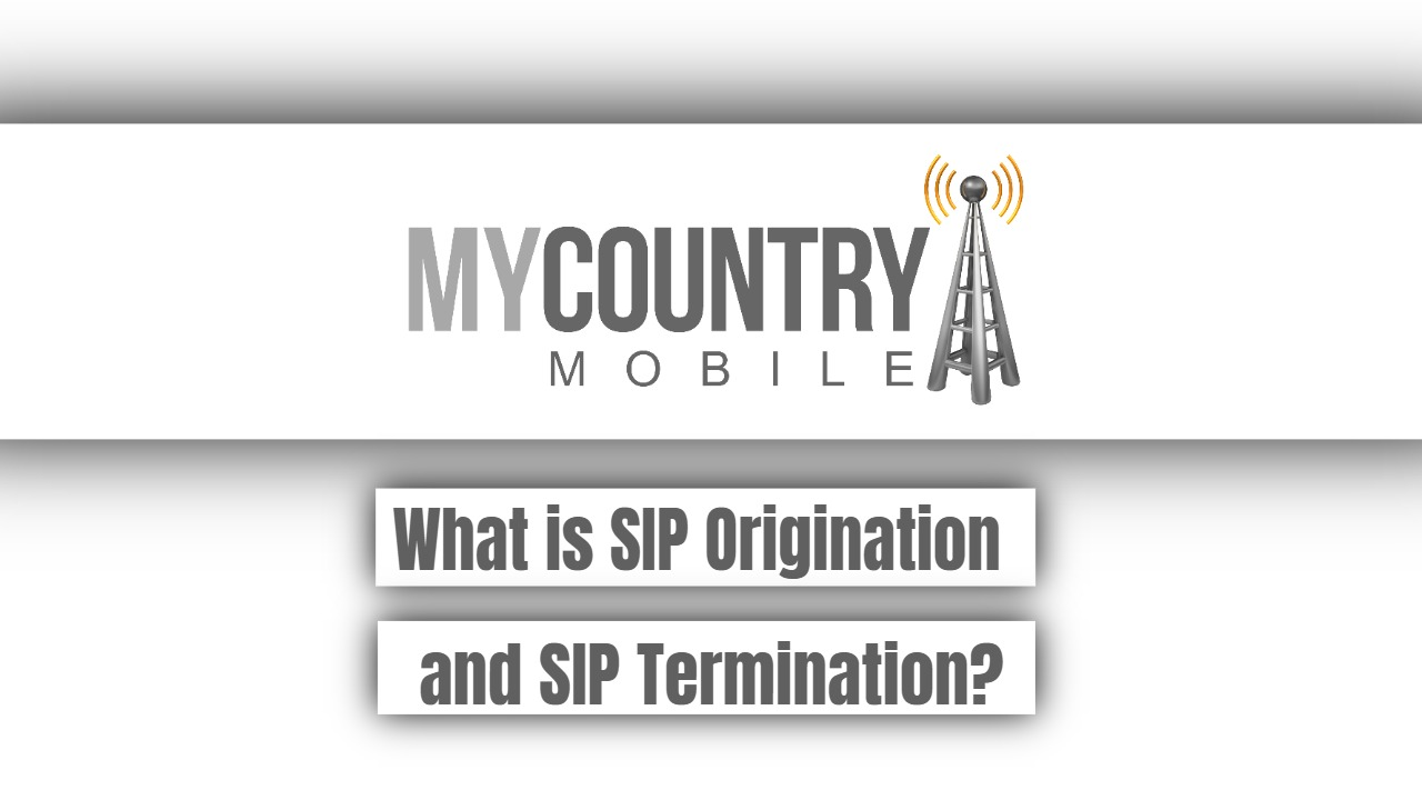 What is SIP Origination and SIP Termination?