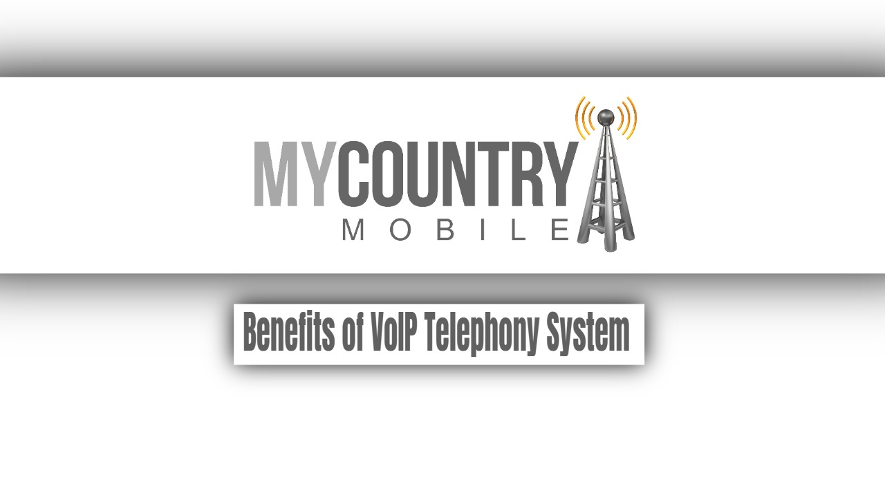 Benefits of VoIP Telephony System