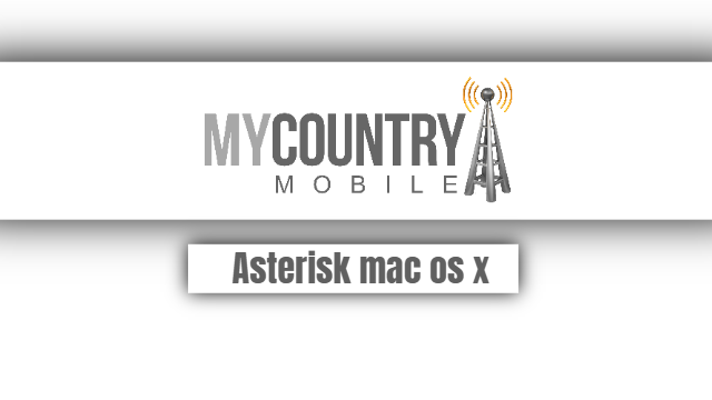 Asterisk mac os x