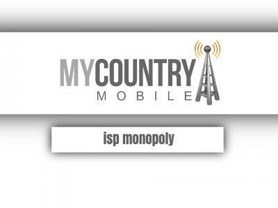 ISP Monopoly