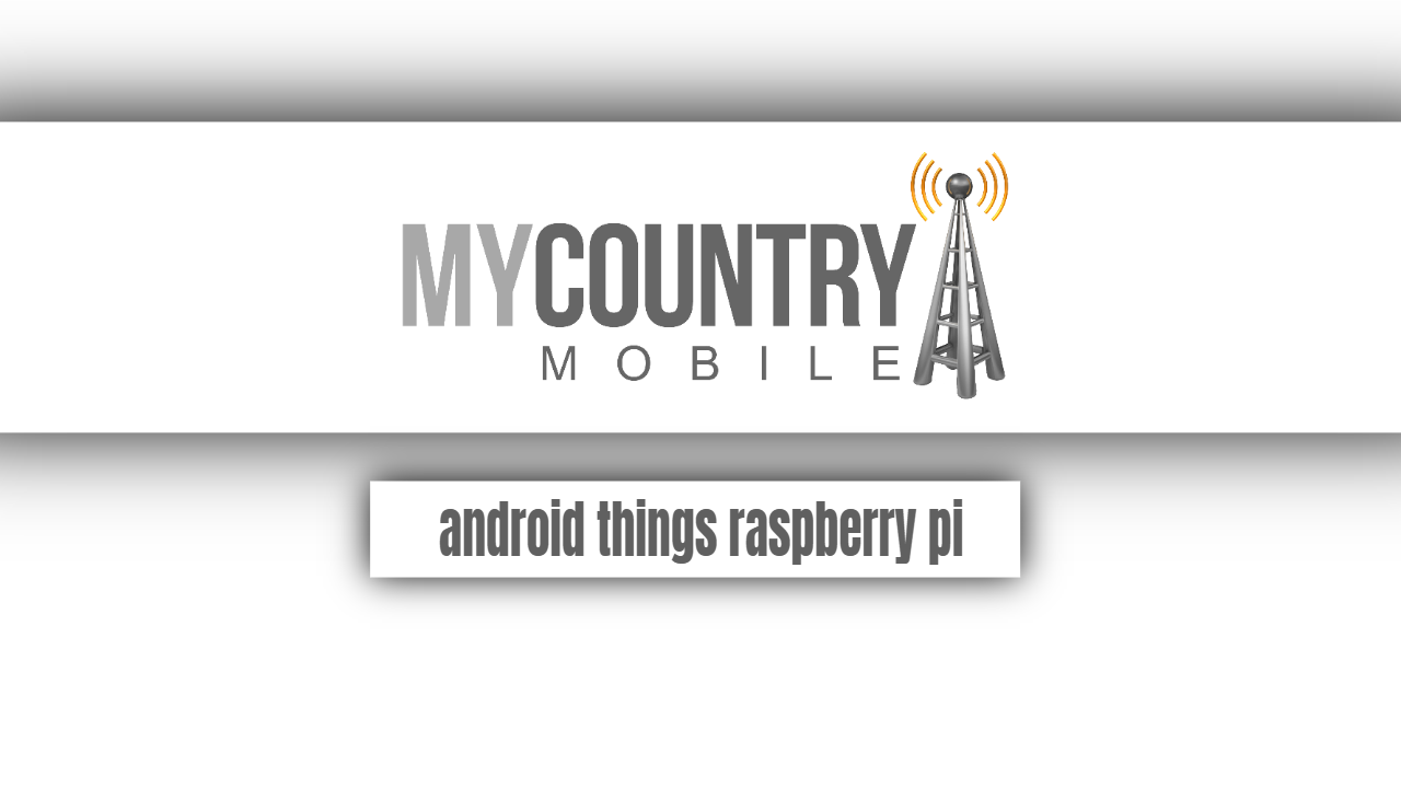 Android things raspberry pi