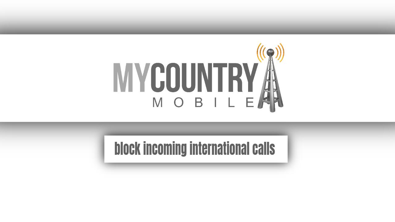 Block Incoming International Calls