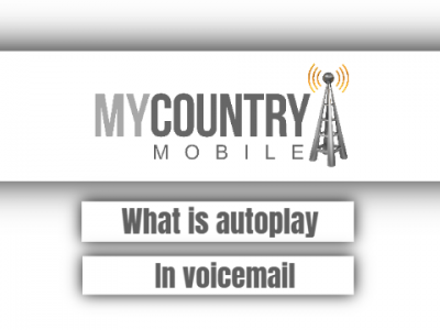 What Is Autoplay In Voicemail