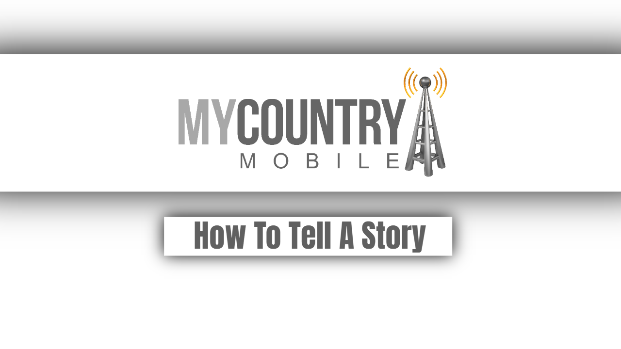 How To Tell A Story?
