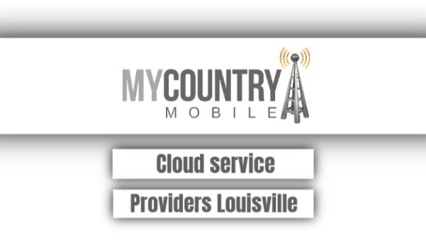 Cloud Service Providers Louisville