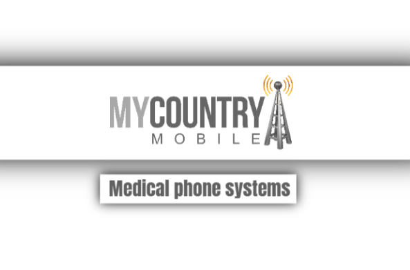 Medical Phone Systems