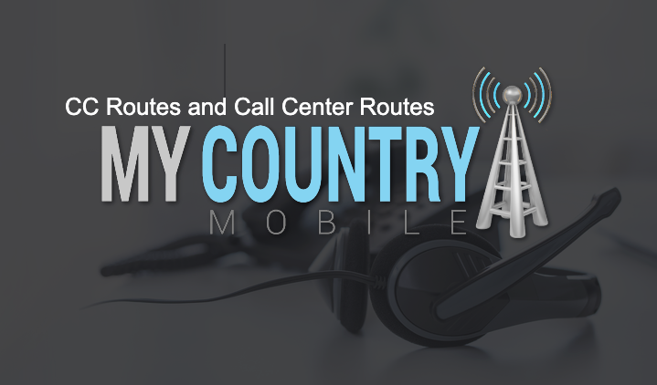 CC Routes and Call Center Routes - My Country Mobile