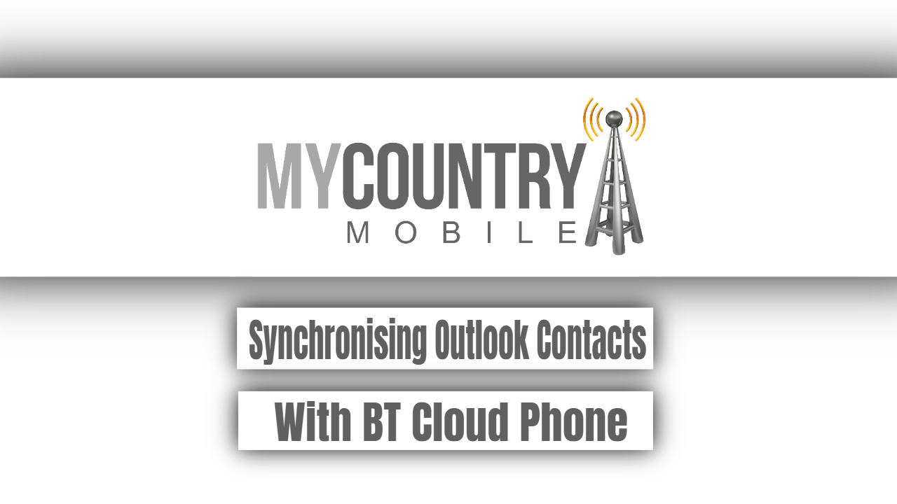 Synchronising Outlook Contacts With BT Cloud Phone
