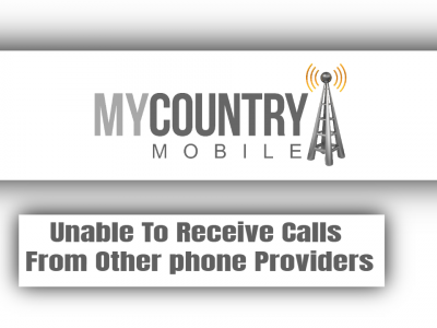 Unable To Receive Calls From Other phone Providers