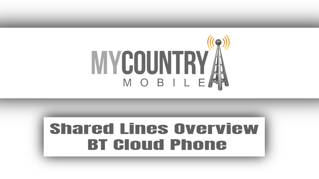 Shared Lines Overview BT Cloud Phone