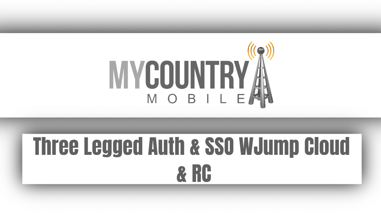 Three Legged Auth & SSO WJump Cloud & RC