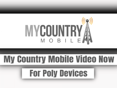 My Country Mobile Video Now For Poly Devices
