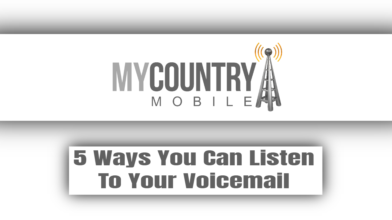 5 Ways You Can Listen To Your Voicemail