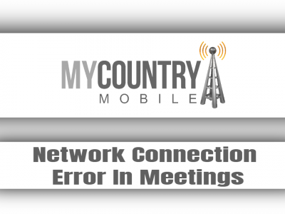 Network Connection Error In Meetings