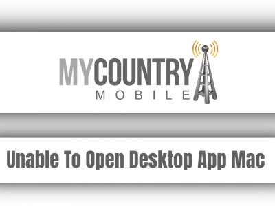 Unable To Open Desktop App Mac