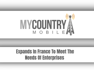 Expands In France To Meet The Needs Of Enterprises
