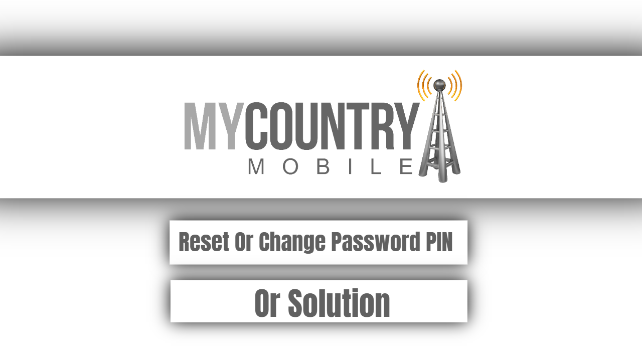 Reset Or Change Password PIN Or Security Question