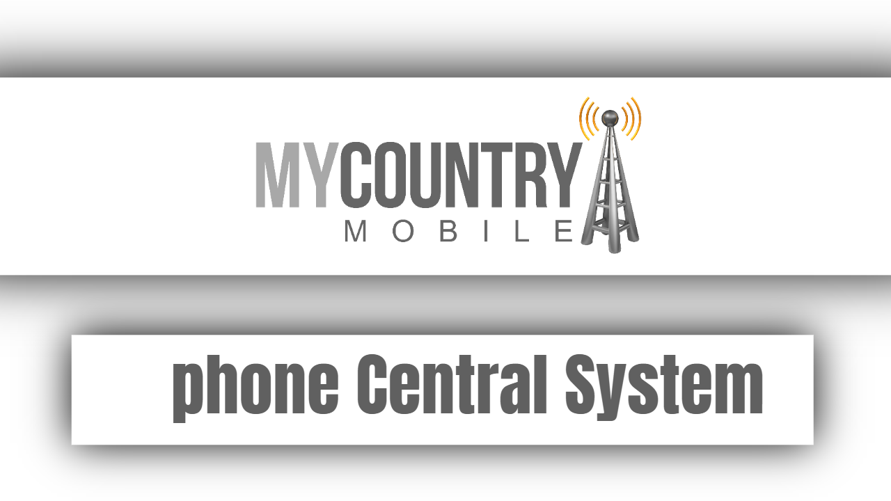phone Central System