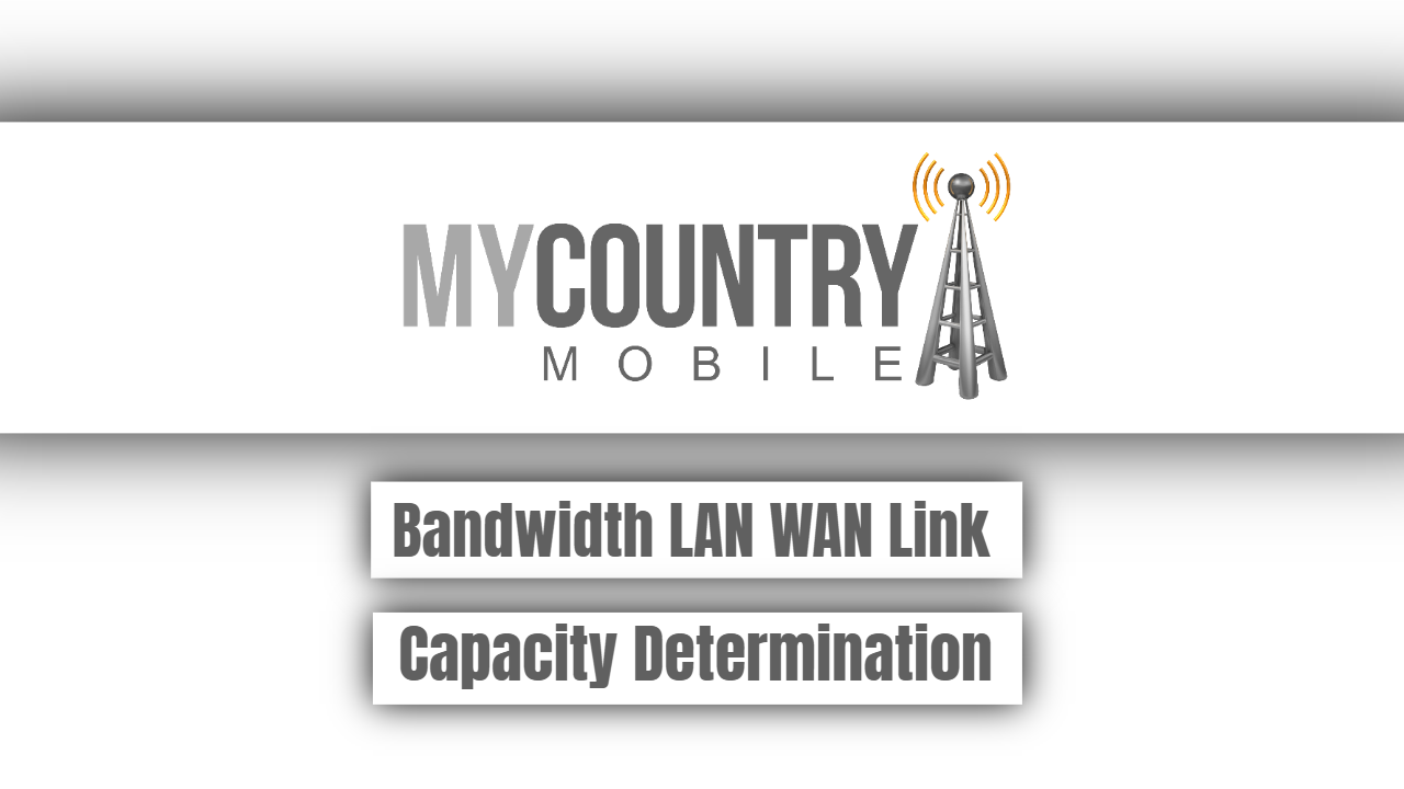 Bandwidth LAN WAN Link Capacity Determination