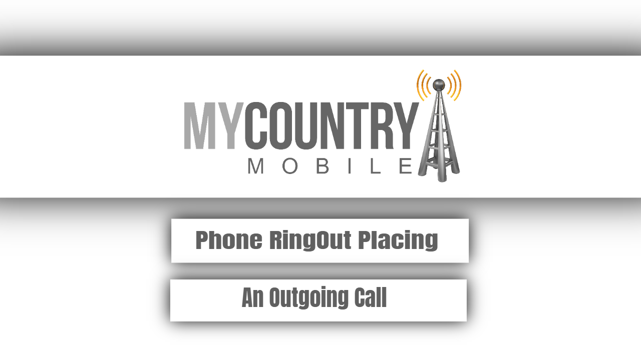 Phone RingOut Placing An Outgoing Call