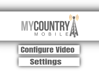Configure Video Settings
