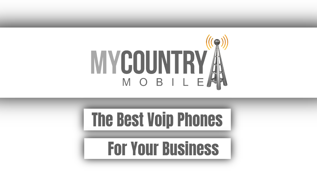 The Best Voip Phones For Your Business