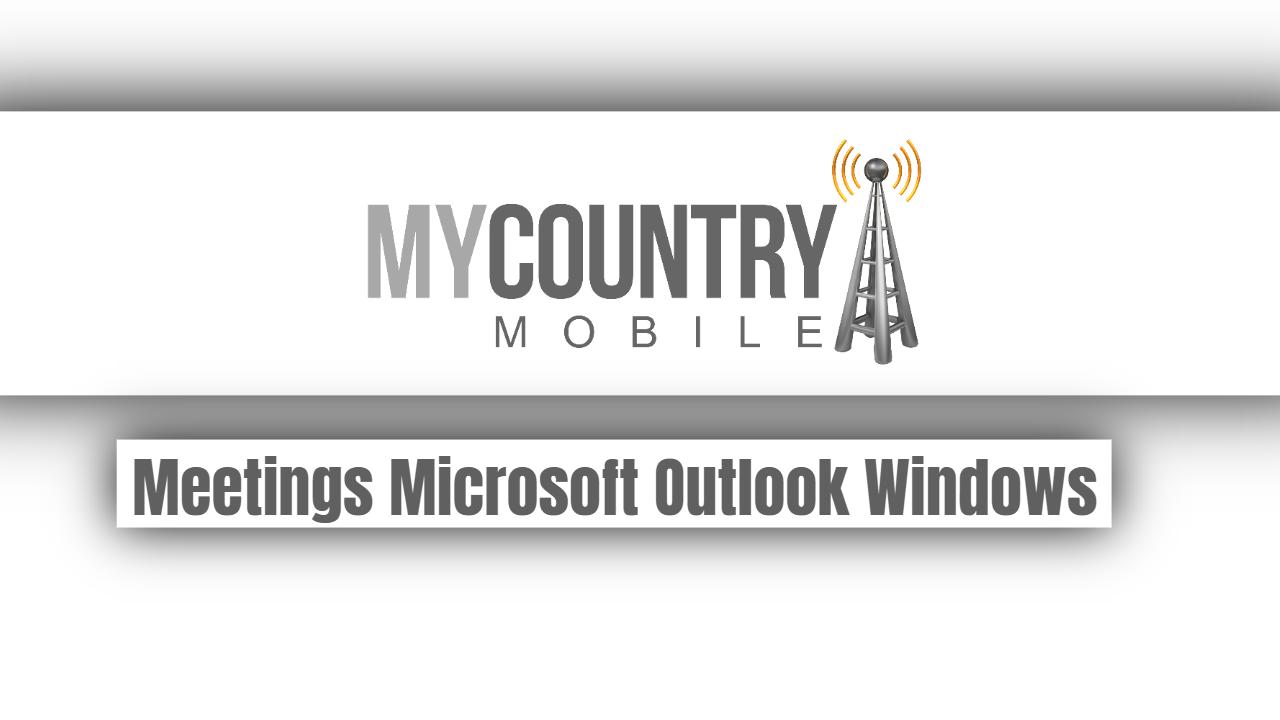 Meetings Microsoft Outlook Windows