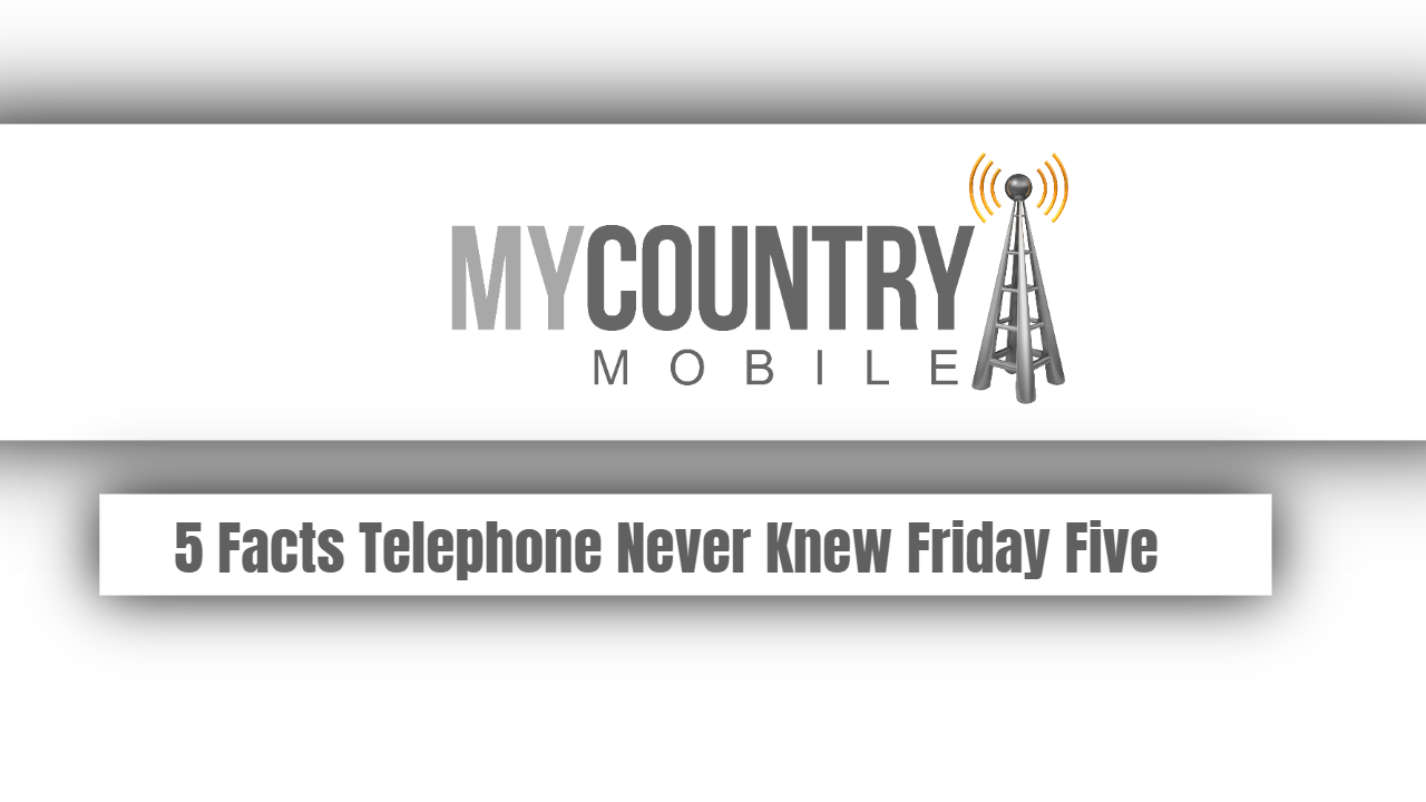 5 Facts Telephone Never Knew Friday Five