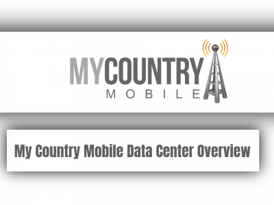My Country Mobile Data Center Overview