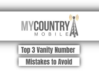 Top 3 Vanity Number Mistakes to Avoid