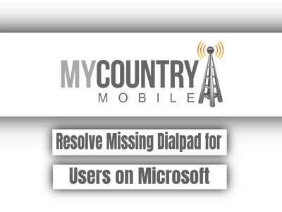 Resolve Missing Dialpad for Users on Microsoft