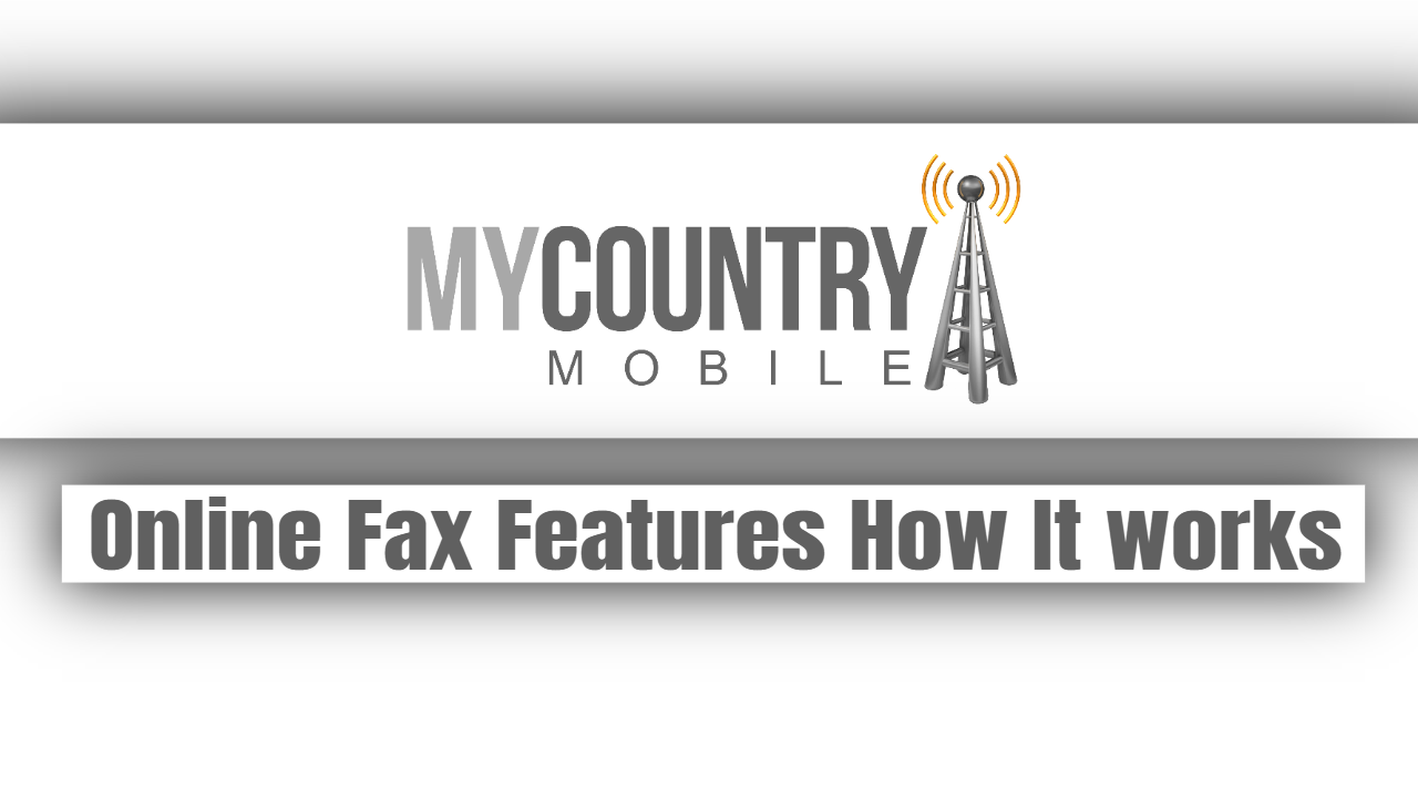 Online Fax Features How It works