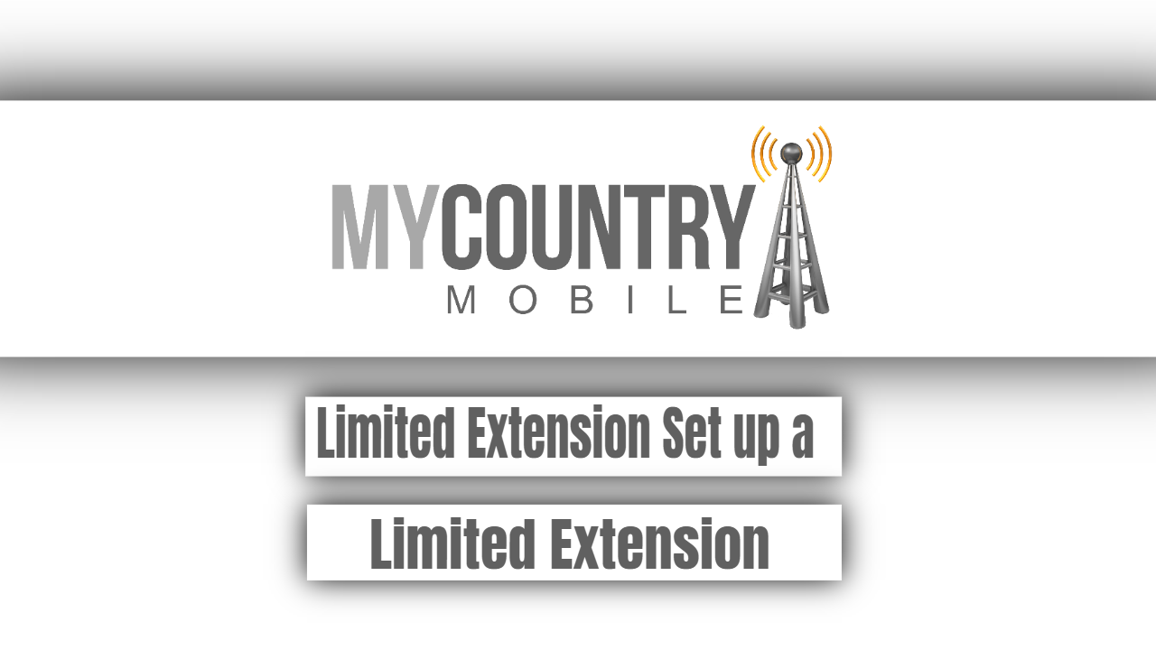 Limited Extension Set up a Limited Extension