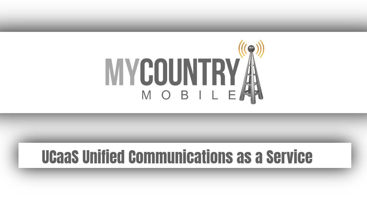 UCaaS Unified Communications as a Service