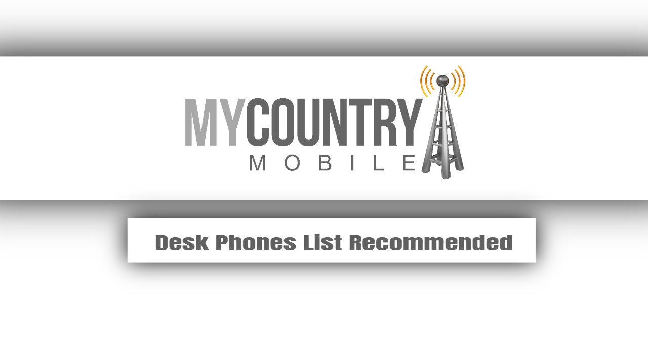 Desk Phones List Recommended