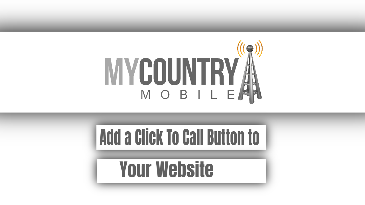 Add a Click To Call Button to Your Website