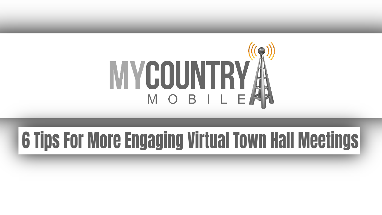 6 Tips For More Engaging Virtual Town Hall Meetings