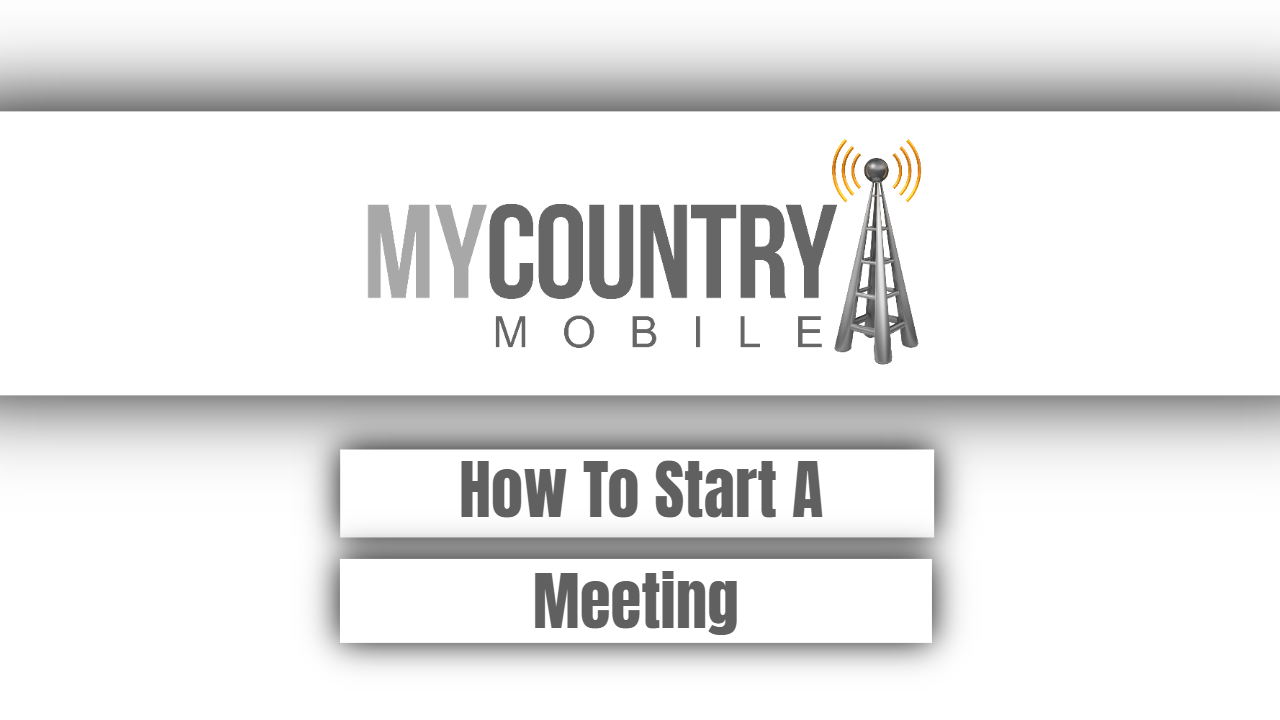 How To Start A Meeting