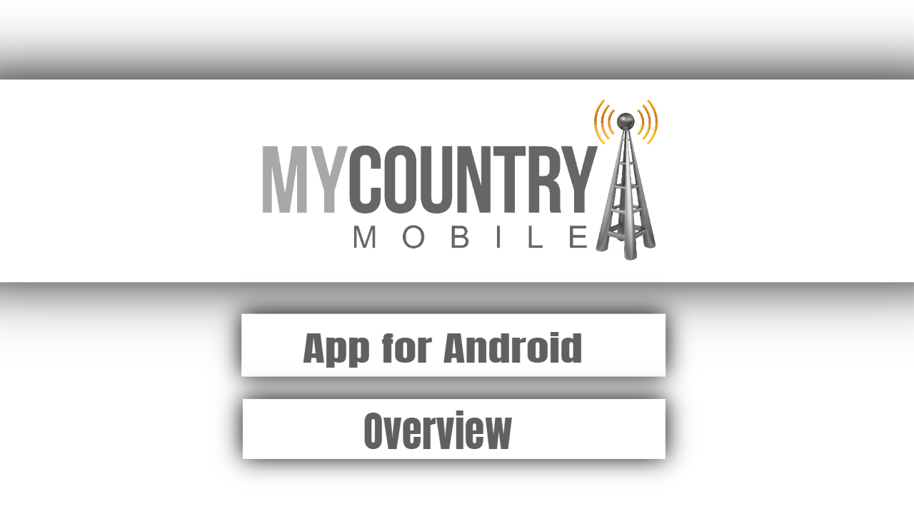 App for Android Overview