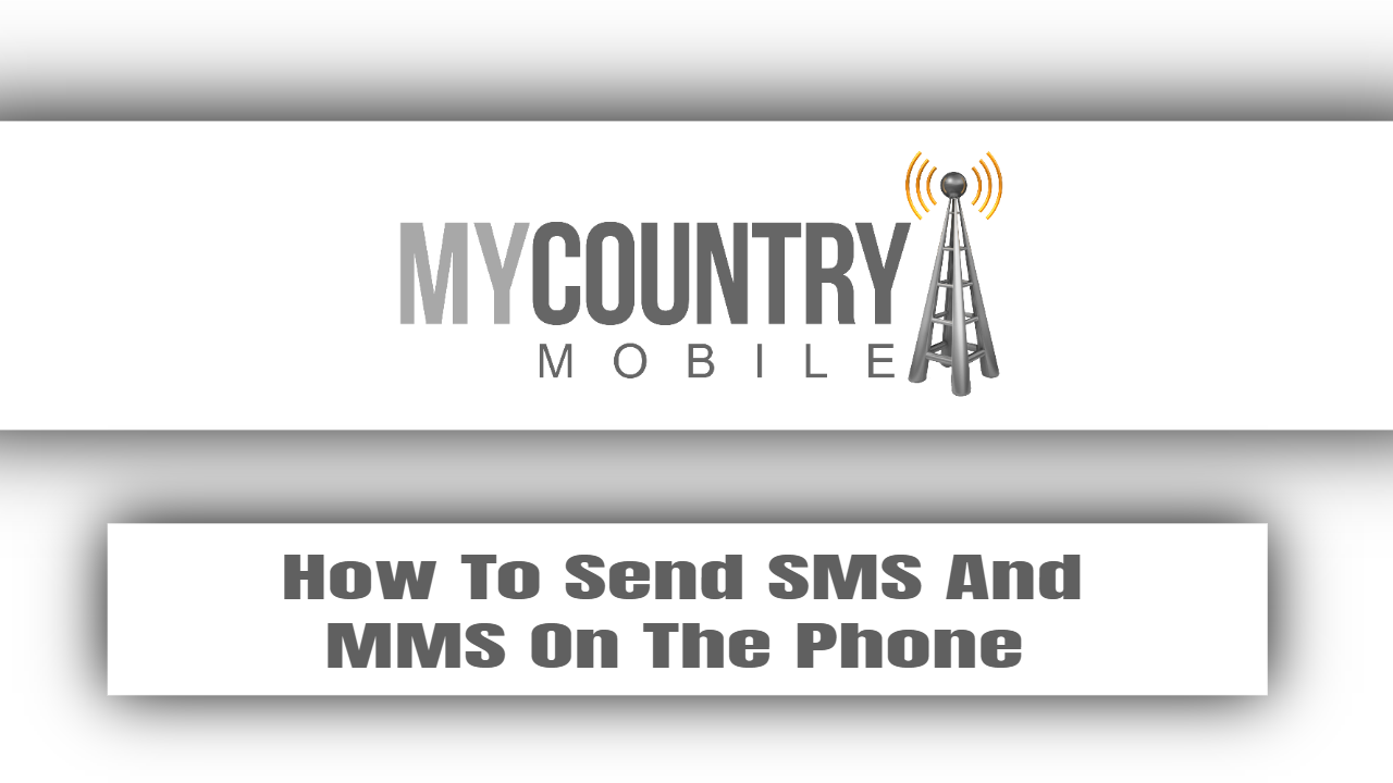 How To Send SMS And MMS On The Phone