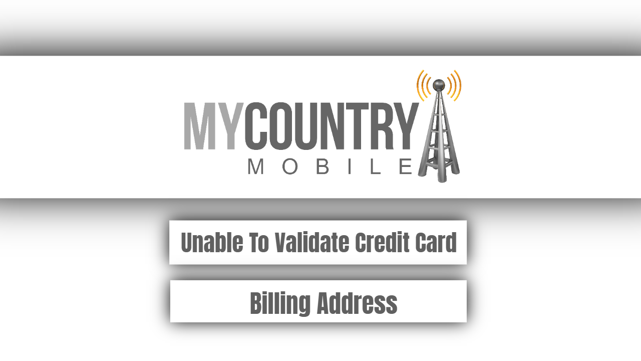 Unable To Validate Credit Card Billing Address