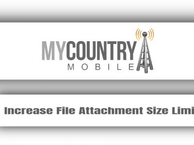 Increase File Attachment Size Limit