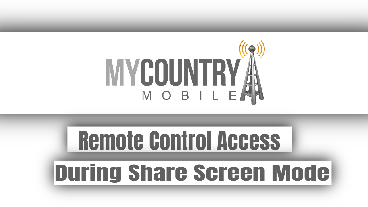 Remote Control Access During Share Screen Mode