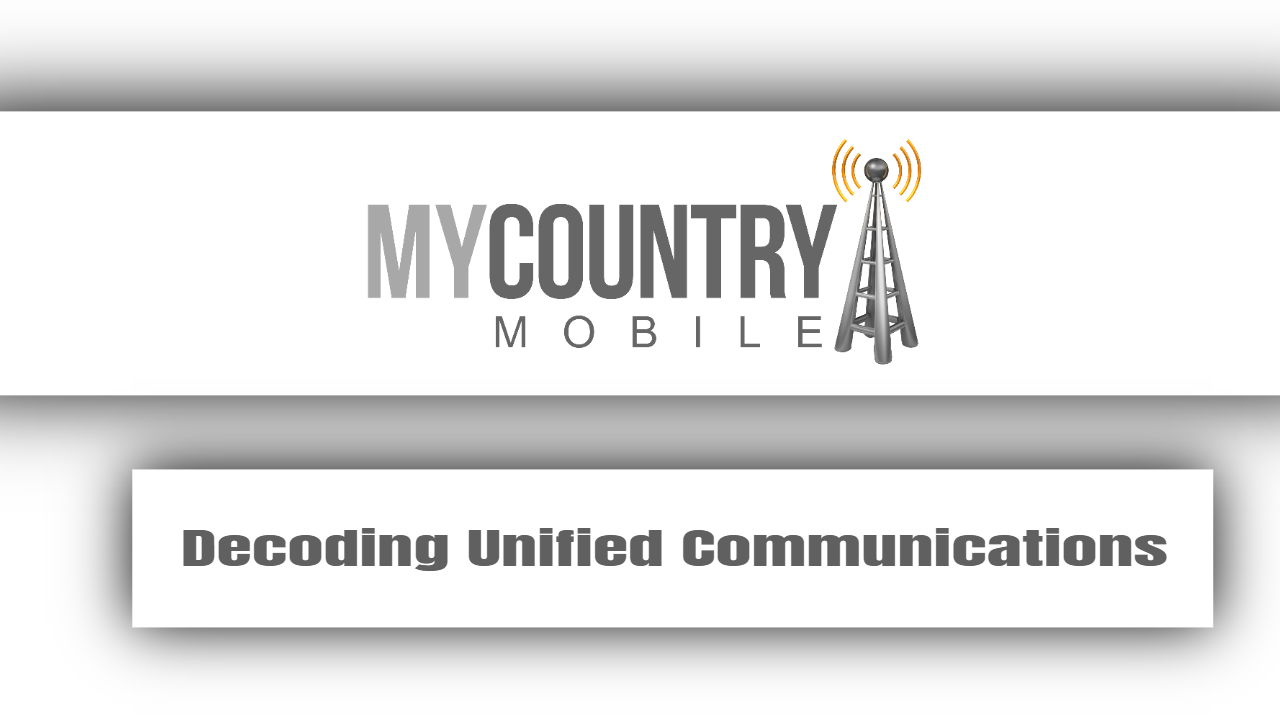 Decoding Unified Communications