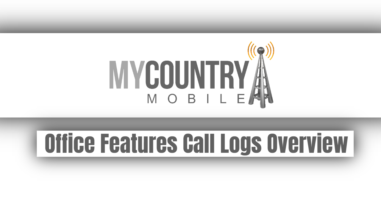 Office Features Call Logs Overview