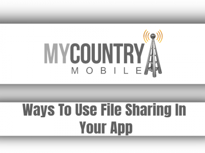 Ways To Use File Sharing In Your App